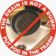 The drain is not a dump logo